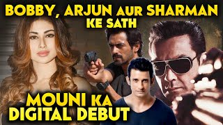 Mouni Roy Digital Debut With Abbas Mastan Web Series   Bobby Deol, Arjun Rampal And Sharman Joshi