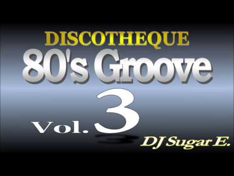 80's Groove - Mix 3 (R&B/Club/Disco) - DJ Sugar E.