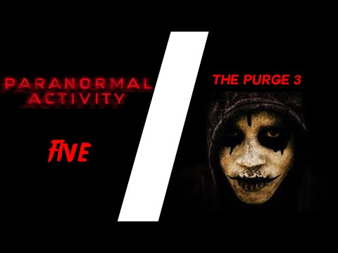The Purge 3 and Paranormal Activity 5/ The Ghost Dimensions - News and Announcements