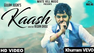 Kaash Tere Ishq Mein Nilaam Ho Jaoun with Lyrics (Official Video) | Gulam Jugni | Kaash |Latest Song