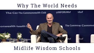 Why The World Needs Midlife Wisdom Schools