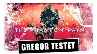 Gregor testet Metal Gear Solid V: The Phantom Pain (Review)