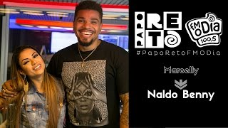 Marcelly x Naldo - Papo Reto FM O Dia