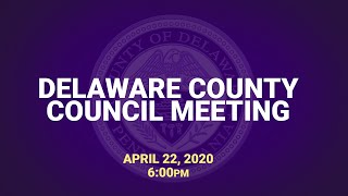 April 22, 2020 Delaware County Council Meeting