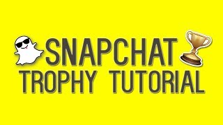 How To Unlock All Snapchat Trophies In 2017 | Snapchat Trophy Tutorial