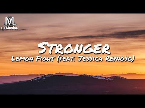 Lemon Fight - Stronger (feat. Jessica Reynoso) (Lyrics)