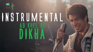 Instrumental - Ab Khel Ke Dikha (HBL Version)
