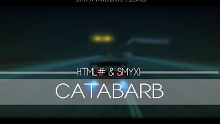[DM] HTML# ft. Smyx - CataBarb