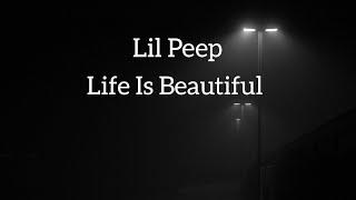 Lil Peep-Life Is Beautiful Lyrics مترجمة