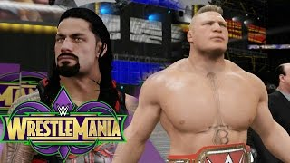 Wrestlemania 34 Brock Lesnar Vs Roman Reigns For The Universal Title WWE 2K17