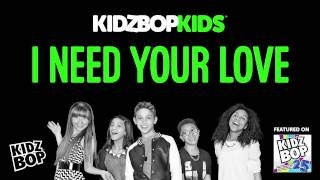 Watch Kidz Bop Kids I Need Your Love video