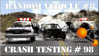 BeamNG Drive Random Vehicle #8 Crash Testing #98