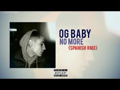 Og Baby - No More (Spanish Remix) (Audio)