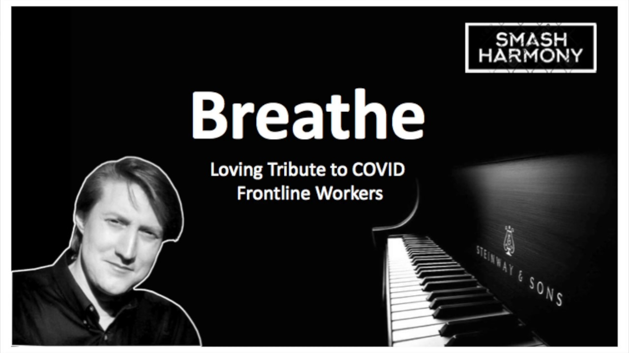 Breathe - Tribute to COVID Frontline Workers (piano cover)