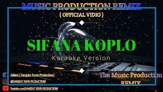 SIFANA Rhoma Irama Karaoke No Vocal KOPLO VERSION