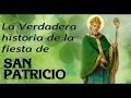 La verdadera historia la fiesta de San Patricio