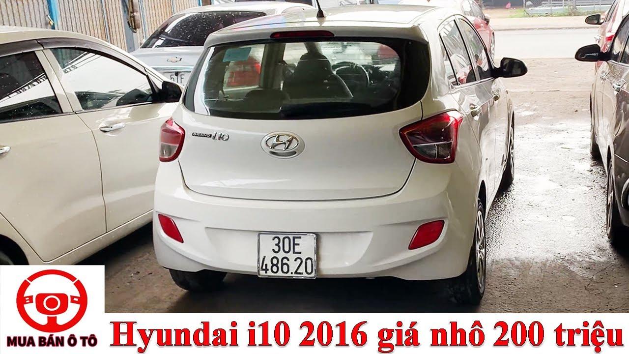 Xe hyundai i10 đời 2016 tầm giá 200 triệu xe nhập khẩu, còn rất mới | Mua bán ô tô cũ