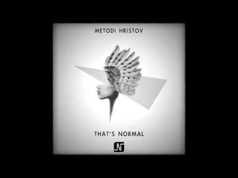Metodi Hristov - That's Normal EP [Noir Music]