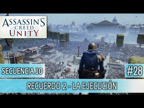 Assassin's Creed Unity - Guia Walkthrough - Secuencia 10 - La Ejecución al 100% | Español