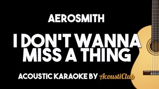 Aerosmith - I Don't Wanna Miss A Thing (Acoustic Guitar Karaoke Backing Track)