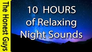 NIGHT TIME SOUNDS - 10 HOURS.  Relaxing Nature Sounds for Sleep. Insomnia. Relaxation