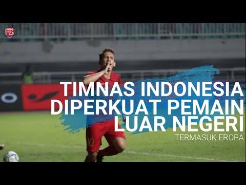 TIMNAS INDONESIA AKAN DIPERKUAT SEJUMLAH PEMAIN DARI EROPA