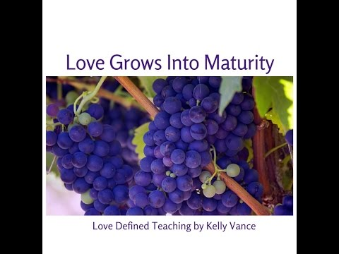 Love Grows Into Maturity
