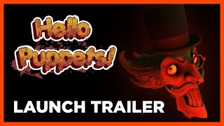 Hello Puppets! —  Launch Trailer [Out Now on Steam]