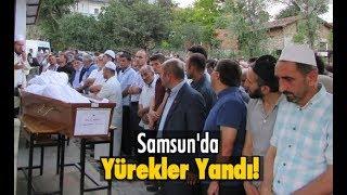 Samsun'da Yürekler Yandı!
