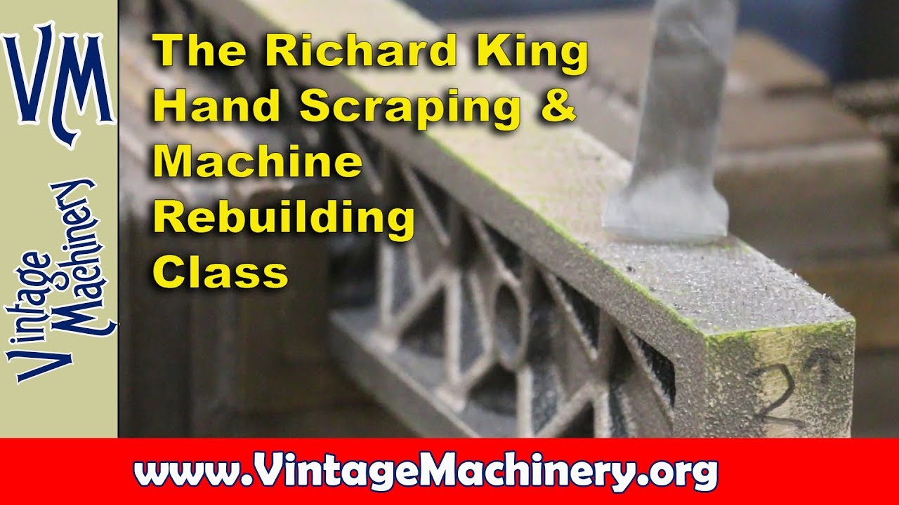 The Richard King Hand Scraping and Machine Rebuilding Class
