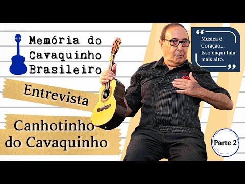Entrevista com Canhotinho do Cavaquinho - Parte 2 (Final)