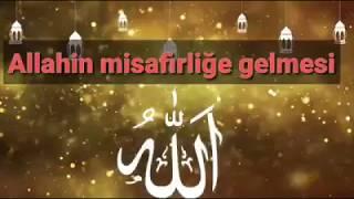 Allah (cc) misafirlige gelmesi