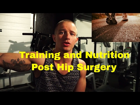 Post hip replacement training - Cardio and Nutrition tips