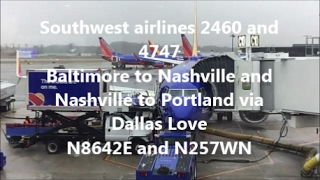 **TRIP REPORT** Southwest airlines 2460 and 4747 | BWI-BNA | BNA-DAL| DAL-PDX