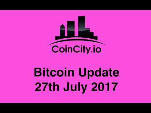CoinCity Bitcoin Update 27th July 2017