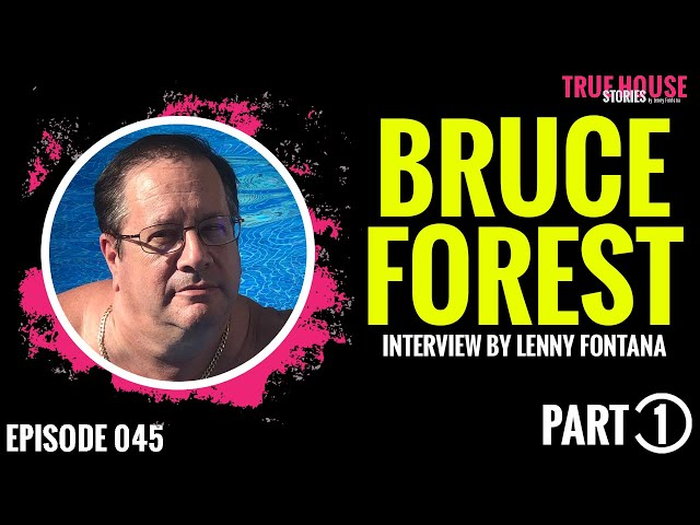 Bruce Forest interviewed by Lenny Fontana for True House Stories # 045 (Part 1)
