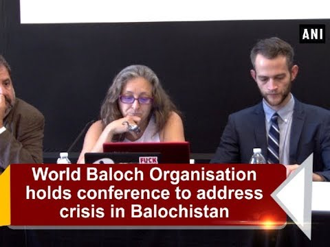 World Baloch Organisation holds conference to address crisis in Balochistan - ANI News