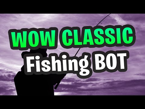 WOW Classic Fishing BOT (2019 28/8)