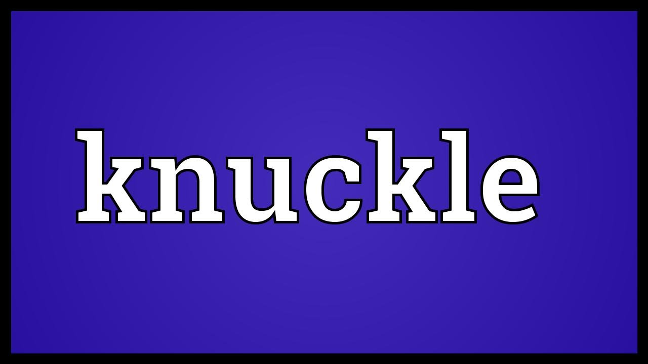 Knuckle Meaning
