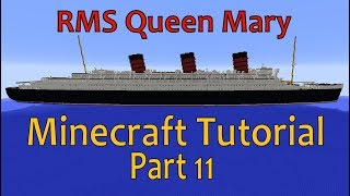 RMS Queen Mary, Minecraft Tutorial Part 11