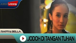 Raffi & Bella - Jodoh di tangan Tuhan | Official Video thumbnail