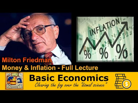 Milton Friedman - Money and Inflation