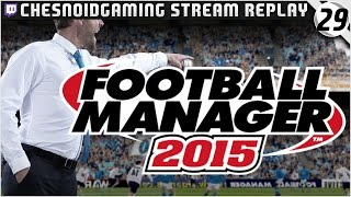 Football Manager 2015 | Ches Streams #FM15 Ep29 - BOLTON TIME!!