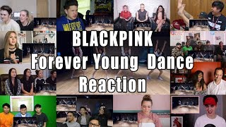 """BLACKPINK - 'Forever Young' DANCE PRACTICE """"Reaction Mashup"""""""