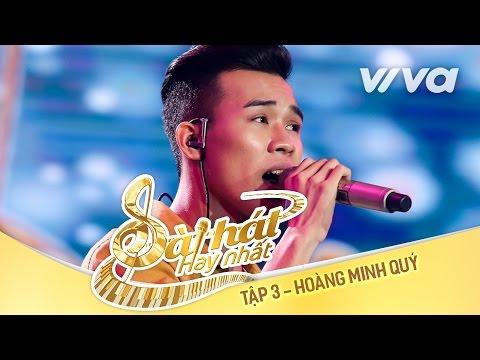 Chỉ Mong Cơn Mưa Tới - Hoàng Minh Quý | Tập 3 | Sing My Song - Bài Hát Hay Nhất 2016 [Official]
