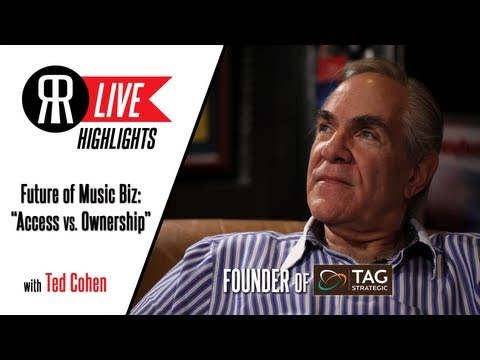 Future of Music Biz: Ownership vs. Access with Ted Cohen, Founder ...