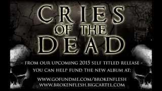 BROKEN FLESH - Cries of The Dead