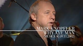 Mark Knopfler - Why Aye Man (Música sí, 09.11.2002)