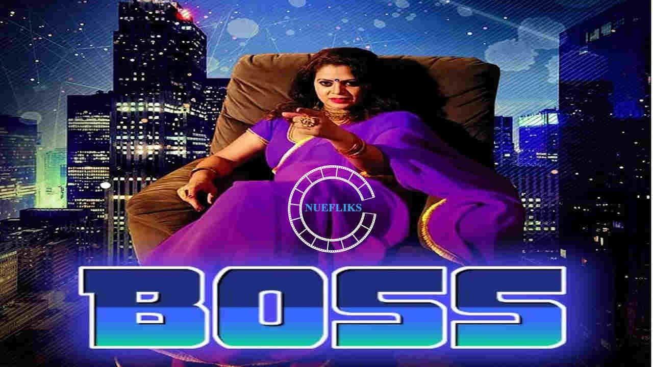 Download BOSS | Hindi Adult web series 2020 | Sapna Sappu | www.NUEFLIKS.com #StreamingNOW