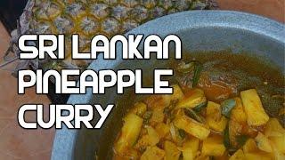 Sri Lankan Food - Pineapple Curry Recipe